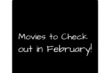 Movies to check out in February